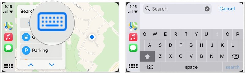 To use the Search function in CarPlay, tap on keyboard, then type to find and select the location.