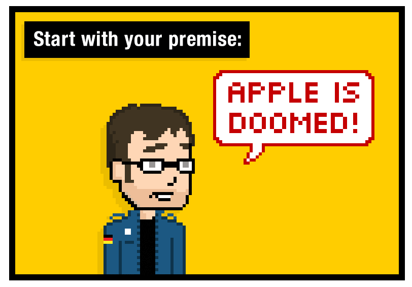 Start with your premise: apple is doomed!!!