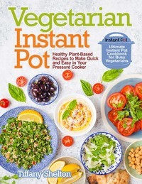 Best Instant Pot Cookbooks for Vegetarians