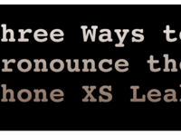 Three Ways to Pronounce the iPhone XS Leak