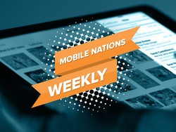 Mobile Nations Weekly: Winding down, ramping up