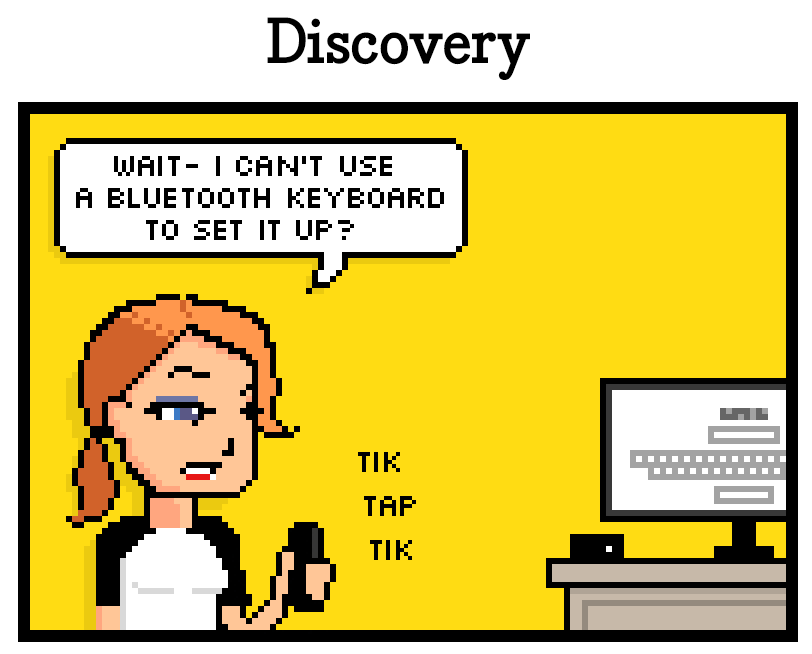 Discovery tik tap tik wait- i cant use a bluetooth keyboard to set it up?