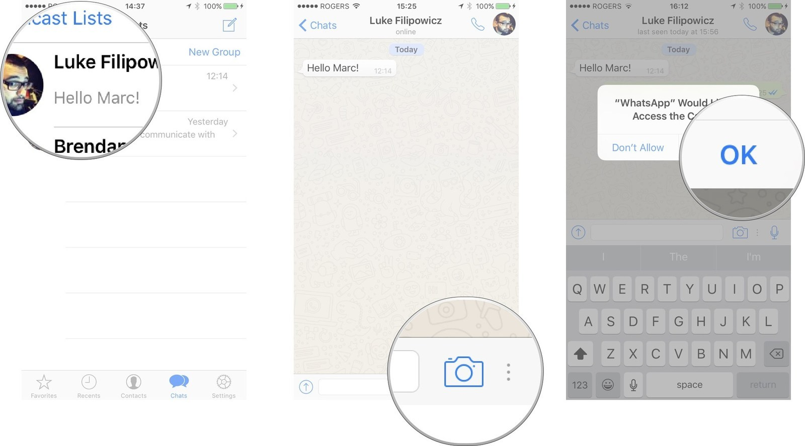 Tap on an active chat, tap the Camera button, tap OK to allow WhatsApp access to the camera.