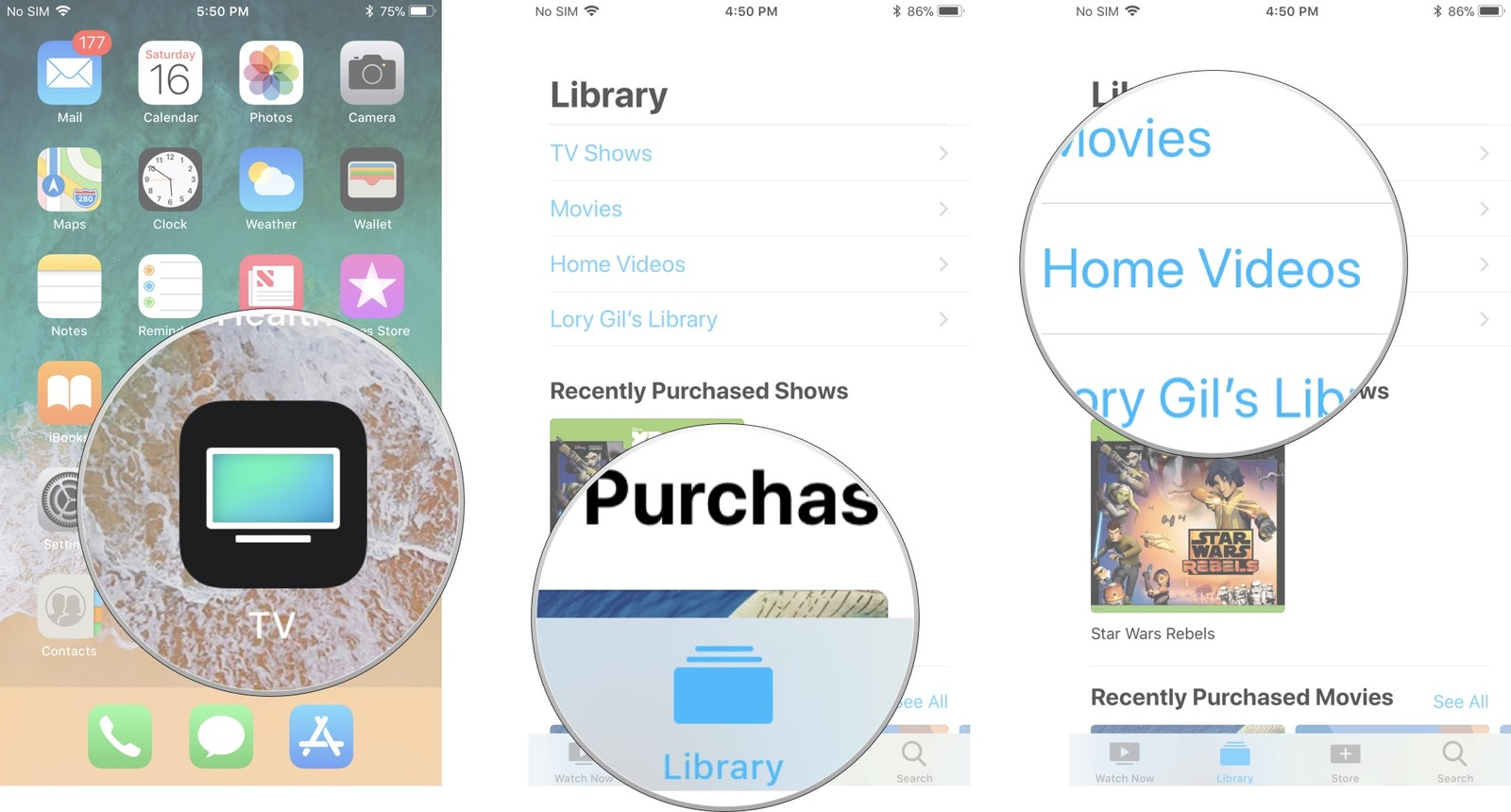 Launch the TV app, then tap Library, then tap Home  Videos