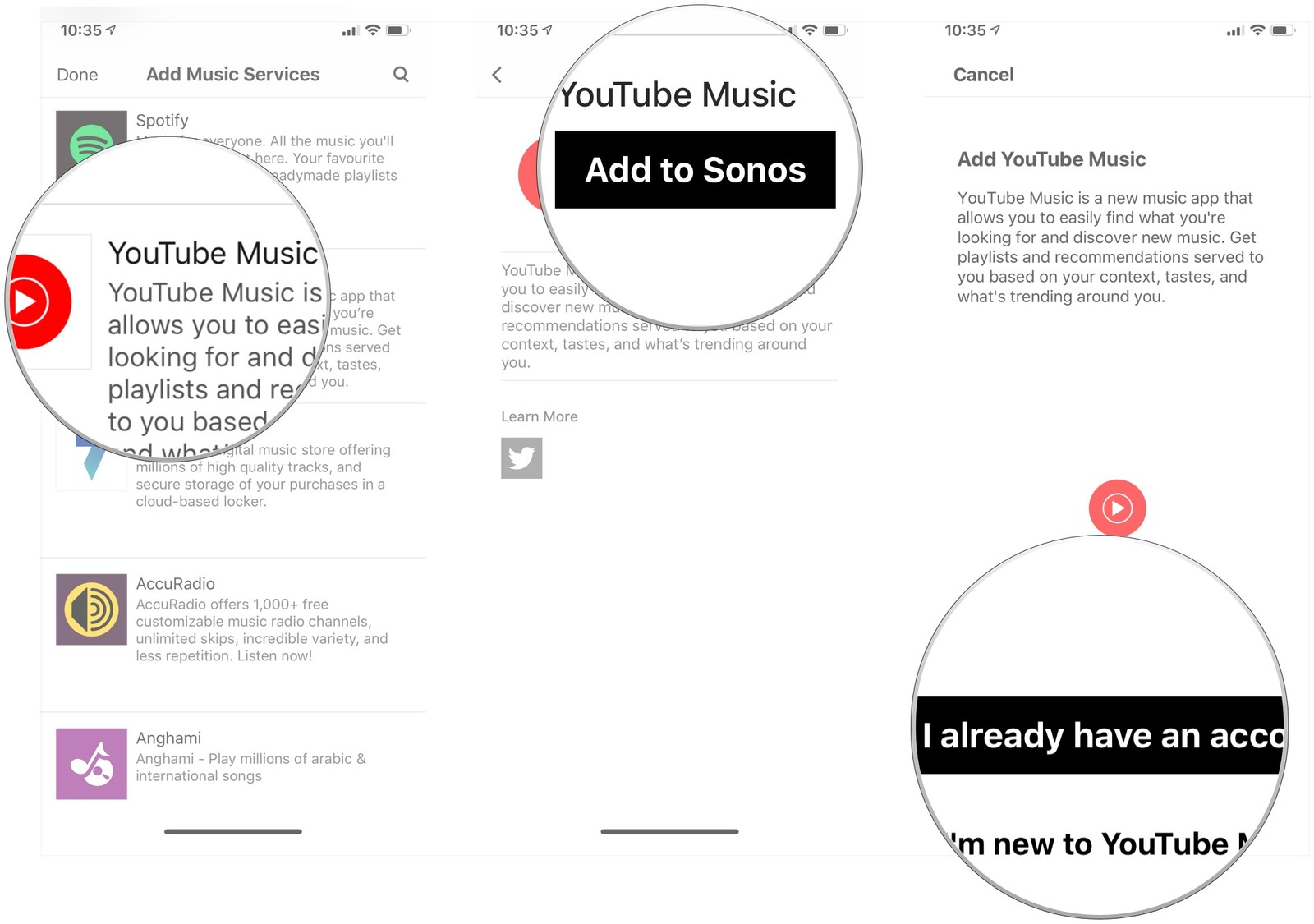 Tap YouTube Music, tap Add to Sonos, tap I already have an account